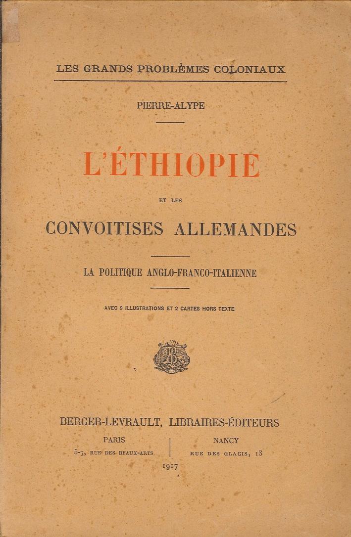 L'Éthiopie Et les Convoitises Allemandes. La Politique Anglo-Franco-Italienne