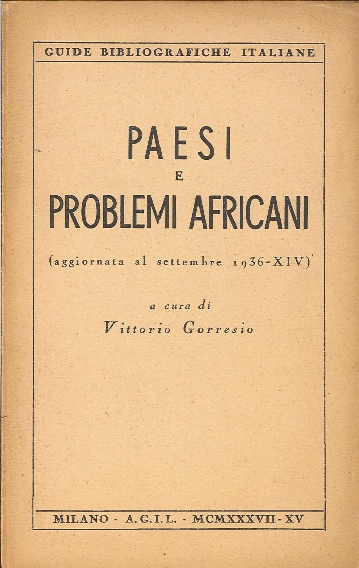 Paesi e Problemi Africani. Aggiornata al Settembre 1936-XIV. Appendice Riguardante la Conquista dell'Etiopia e la Fondazione dell'Impero