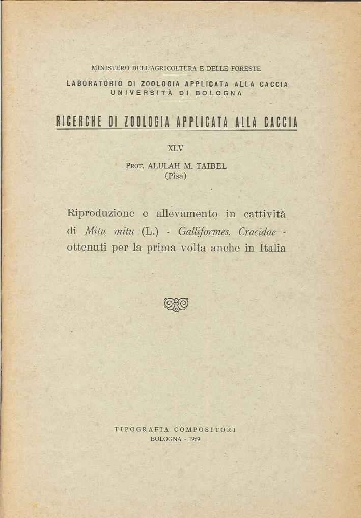 Riproduzione e Allevamento in Cattività di Mitu Mitu (L.)- Galliformers,cracidae- Ottenuti per la Prima Volta Anche in Italia