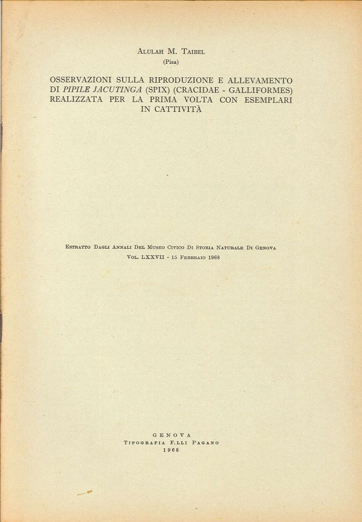Osservazioni sulle Riproduzione e Allevamento di Pipile Jacutinga (Spix) (Cracidae- Galliformes) Realizzata per la Prima Volta con Esemplari in Cattività