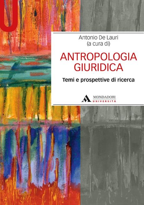 Antropologia giuridica. Temi e prospetive di ricerca