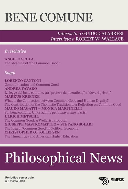 Philosophical news (2013). Vol. 6: Bene comune
