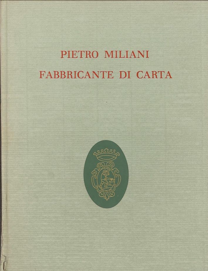 Pietro Miliani, Fabbricante di Carta