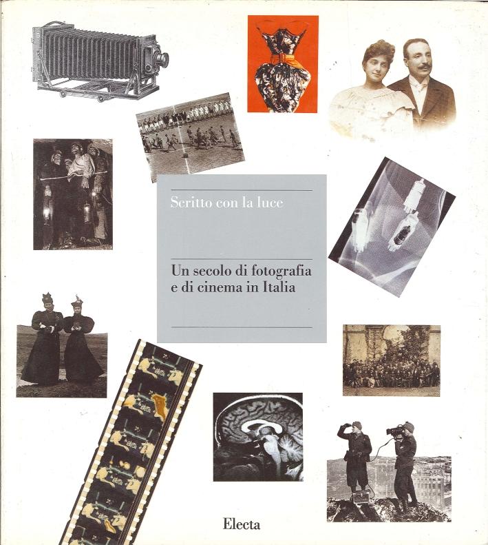 Scritto con la Luce. Un Secolo di Fotografia e di Cinema in Italia