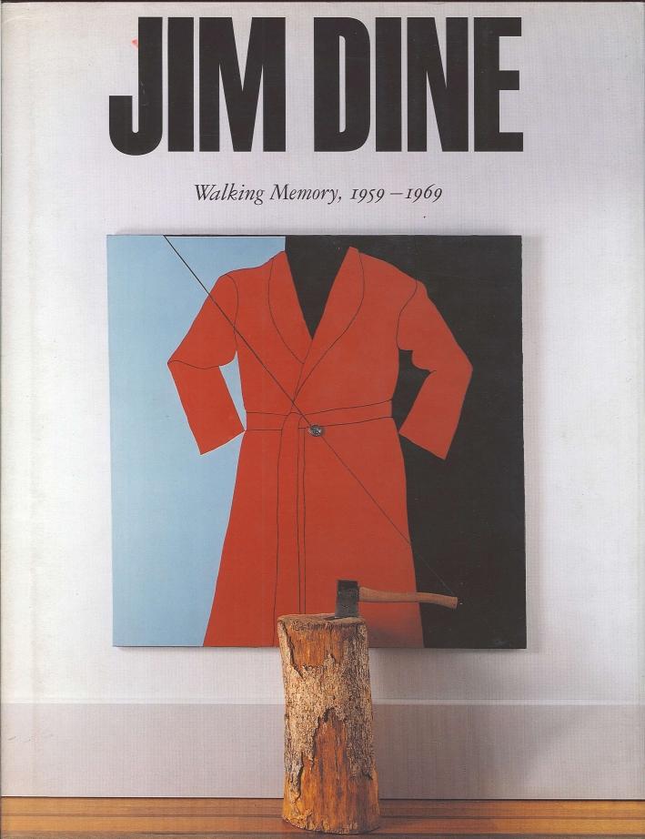 Jim Dine. Walking Memory 1959-1969