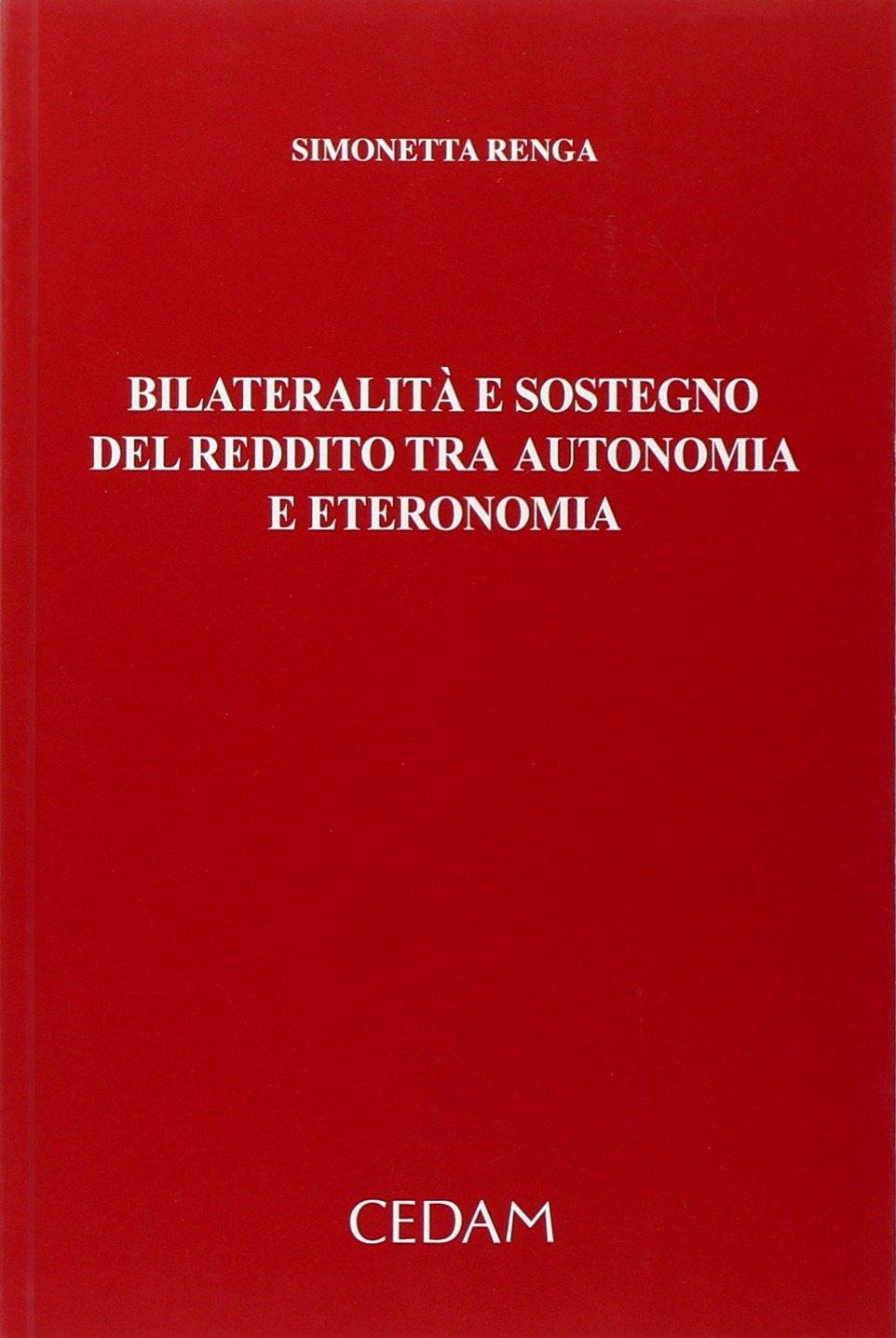 Bilateralità e sostegno del reddito tra autonomia e eteronomia
