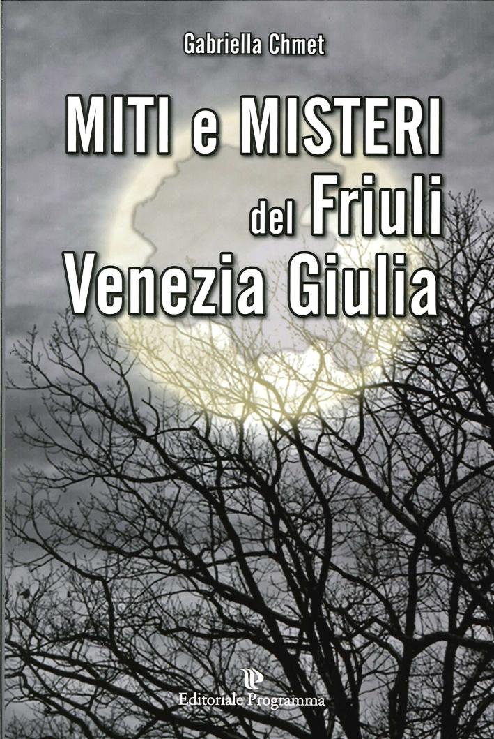 Miti e misteri del Friuli Venezia-Giulia