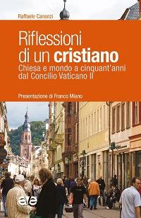 Riflessioni di un cristiano. Chiesa e mondo a cinquant'anni dal Concilio Vaticano II
