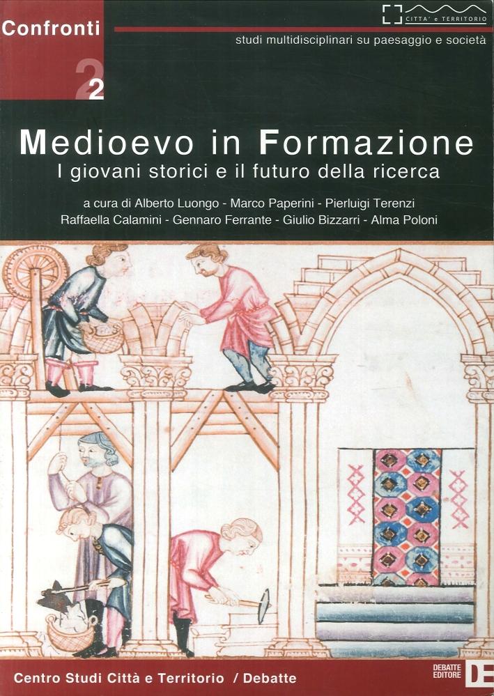Medioevo in Formazione. I Giovani Storici e il Futuro della Ricerca