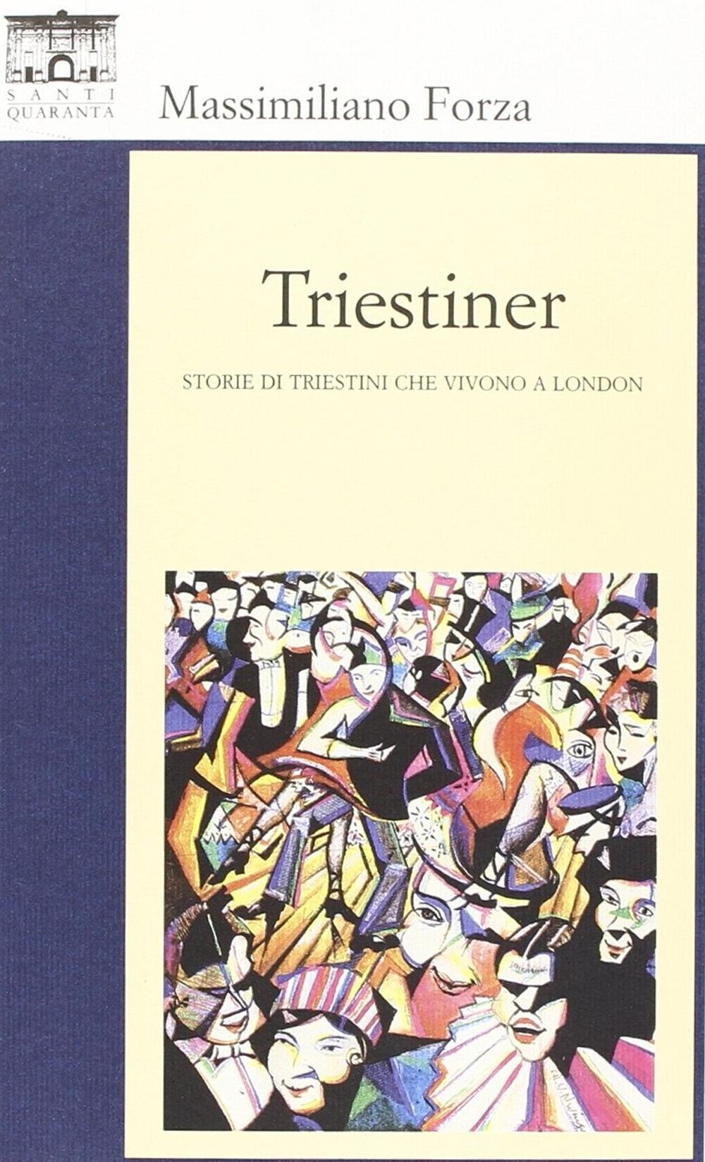 Triestiner. Storie di Triestini che Vivono a London