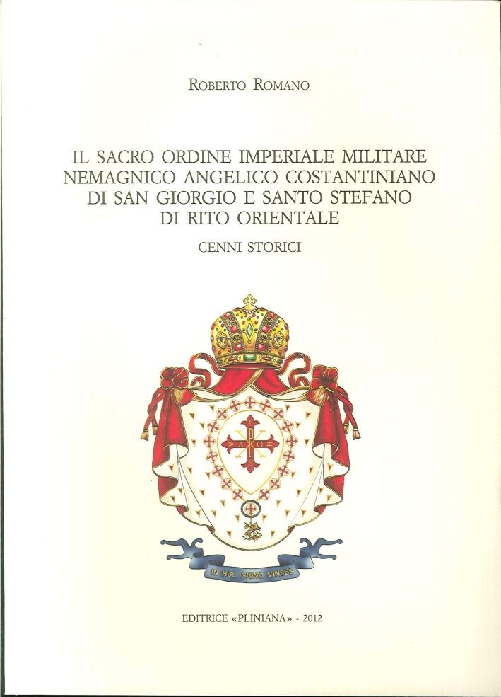 Il Sacro Ordine Imperiale Militare Nemagnico Angelico Costantiniano di San Giorgio e Santo Stefano di Rito Orientale