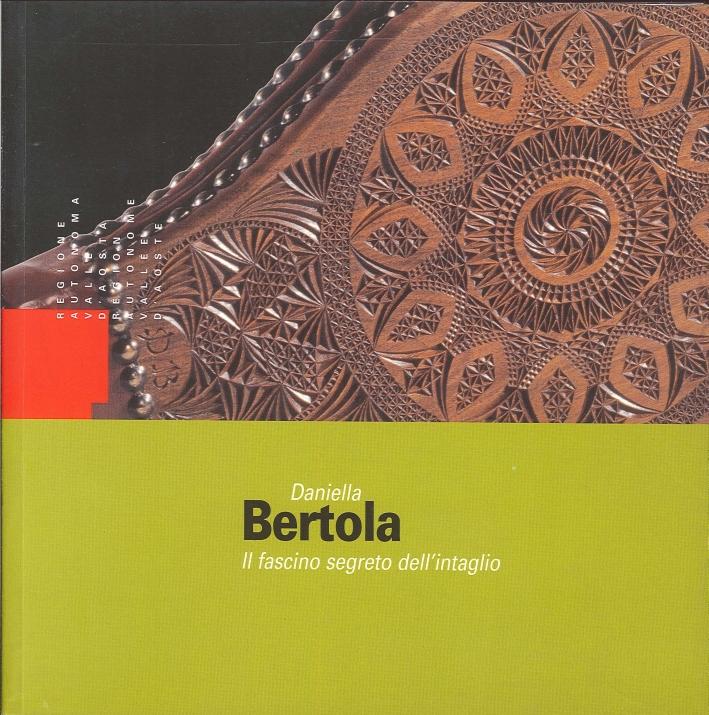 Daniella Bertola. Il Fascino Segreto dell'Intaglio