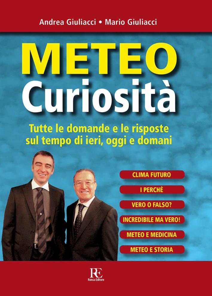 Meteo Curiosità. Tutte le Domande e le Risposte sul Tempo di Ieri, Oggi e Domani
