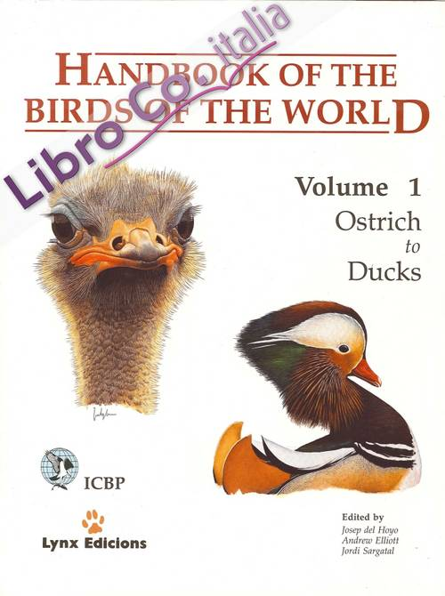 Handbook of the Birds of the World. 1. Ostrich To Ducks