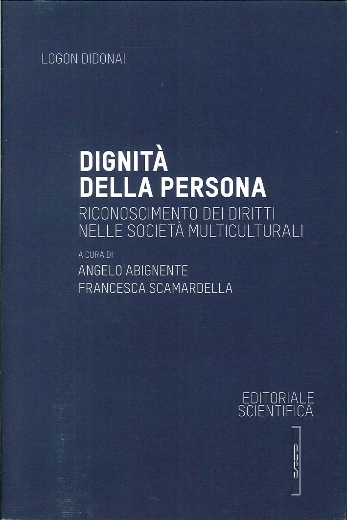 Dignita' delle Persona. Riconoscimento dei Diritti nelle Società Multiculturali
