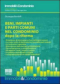 Beni, impianti e parti comuni nel condominio dopo la riforma