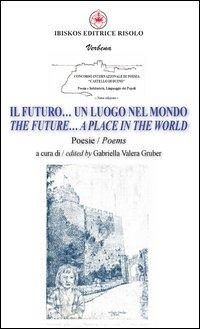Il futuro... un luogo nel mondo. Ediz. italiana e inglese