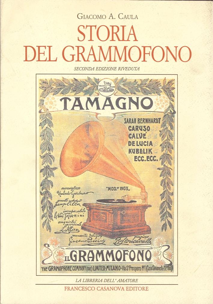 Storia del Grammofono. Seconda Edizione Riveduta