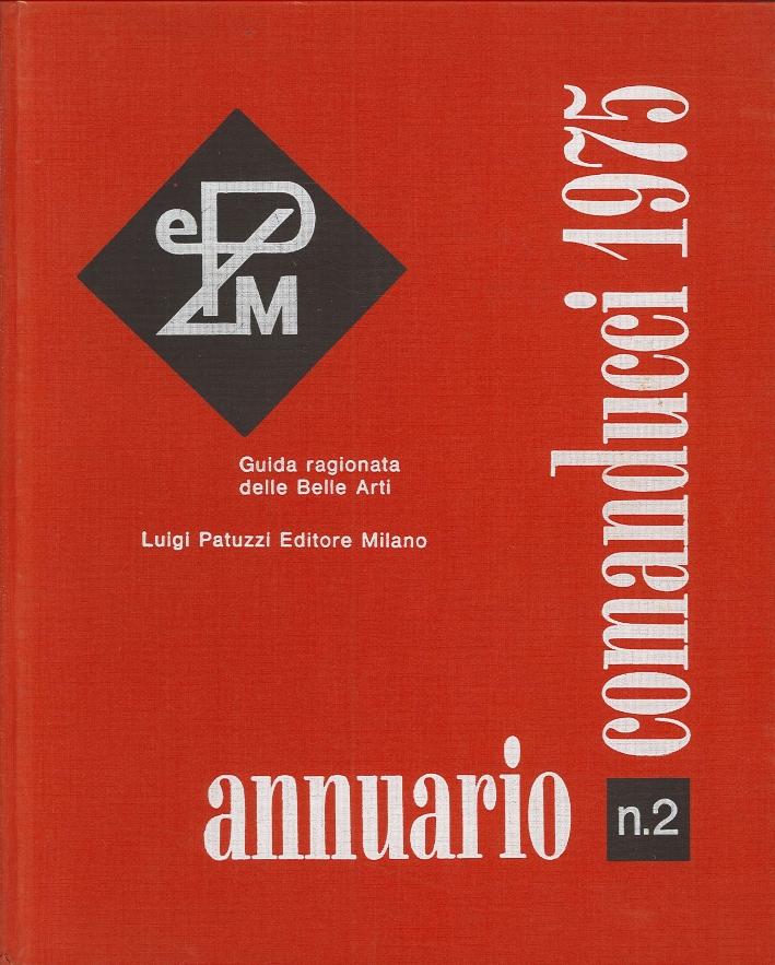 Annuario Comanducci N.2. 1975. Guida Ragionata delle Belle Arti