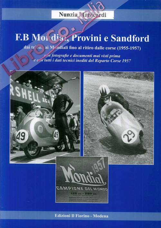 F.B Mondial, Provini e Sandford. Dai trionfi ai mondiali fino al ritiro dalle corse (1955-1957)
