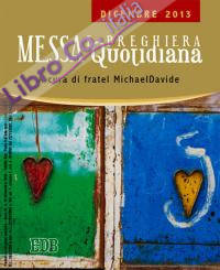 Messa quotidiana. Riflessioni di fratel MichaelDavide. Dicembre 2013