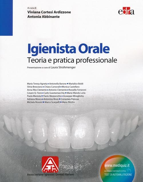 Igienista orale. Teoria e pratica professionale