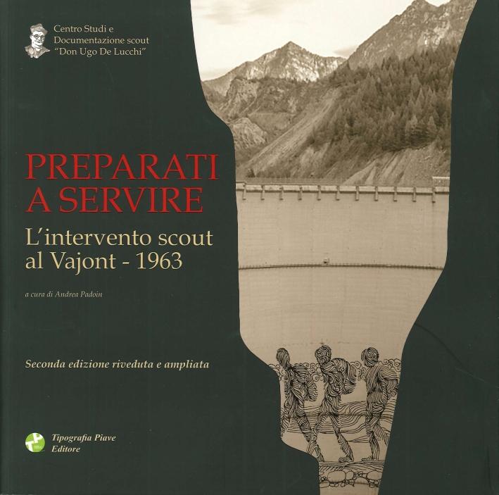 Preparati a servire. L'intervento scout al Vajont 1963.