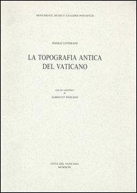 La topografia antica del vaticano. Con cartina.