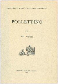 Bollettino dei monumenti musei e gallerie pontificie. Vol. 1/2