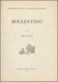 Bollettino dei monumenti musei e gallerie pontificie. Vol. 1/3.