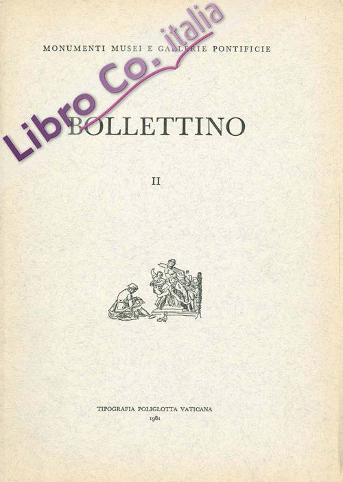 Bollettino dei monumenti musei e gallerie pontificie. Vol. 2.