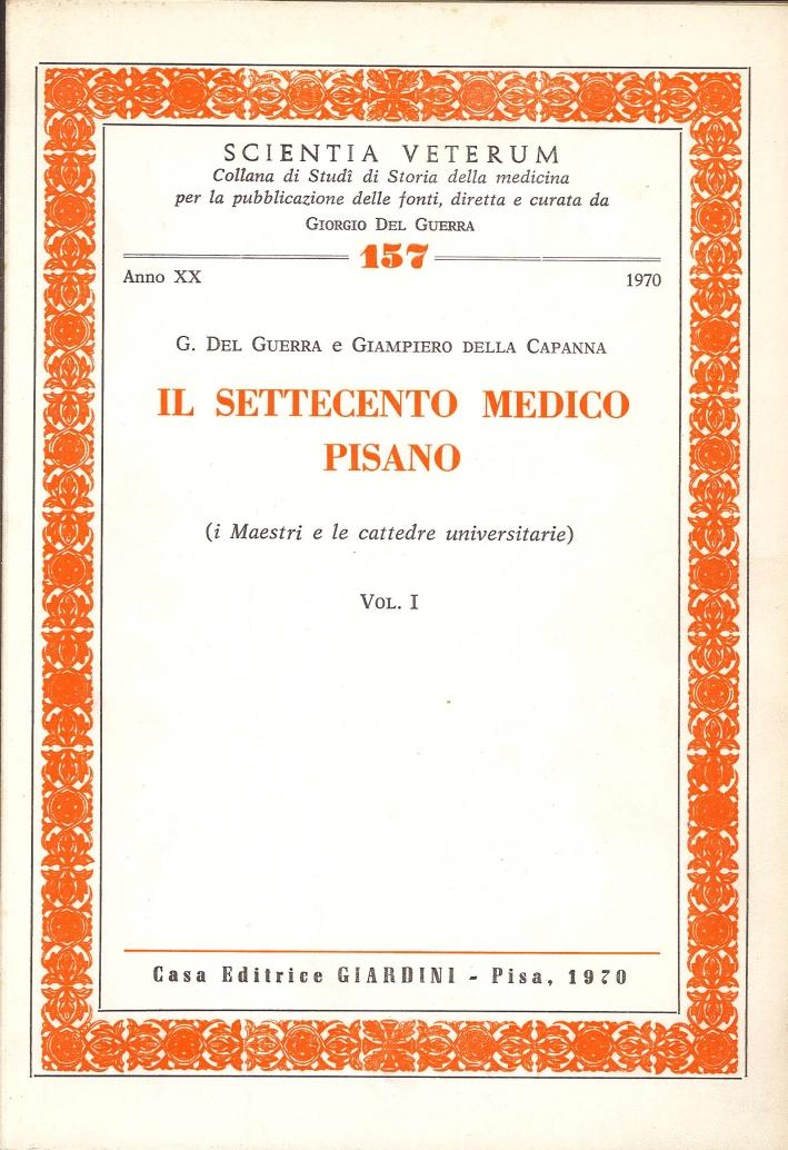 Il Settecento Medico Pisano. I Maestri e le Cattedre Universitarie Vol.1 e 2