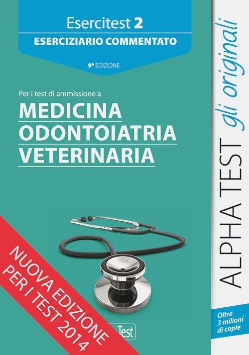 Esercitest. Vol. 2: Eserciziario commentato per i test di ammissione a medicina