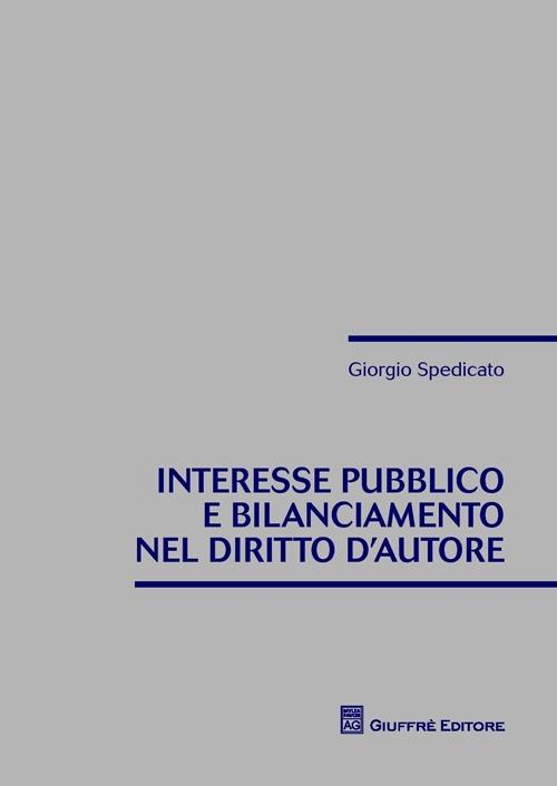 Interesse pubblico e bilanciamento nel diritto d'autore
