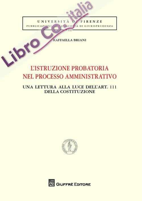 L'istruzione probatoria nel processo amministrativo. Una lettura alla luce dell'art. 111 della Costituzione