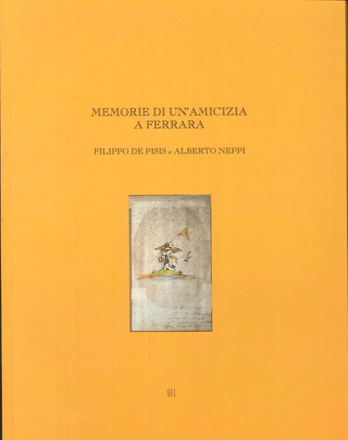 Memorie di un'Amicizia a Ferrara. Filippo De Pesis e Alberto Neppi
