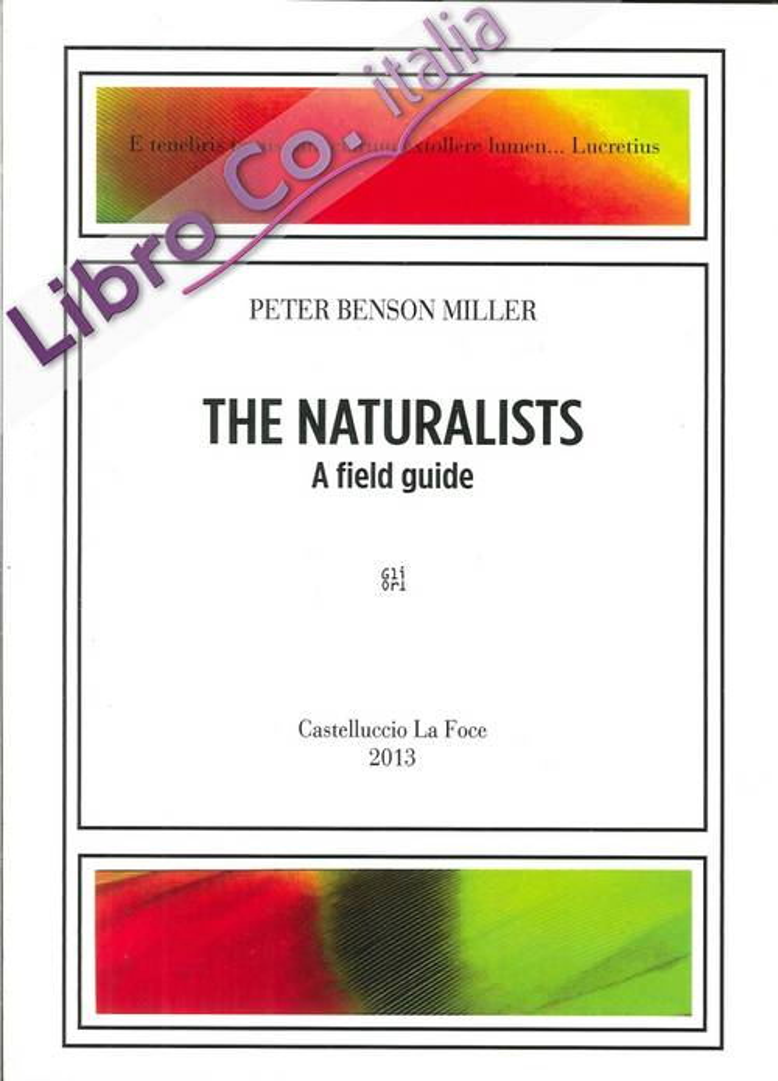 The Naturalists. A Field Guide. i Naturalisti. Guida Da Campo