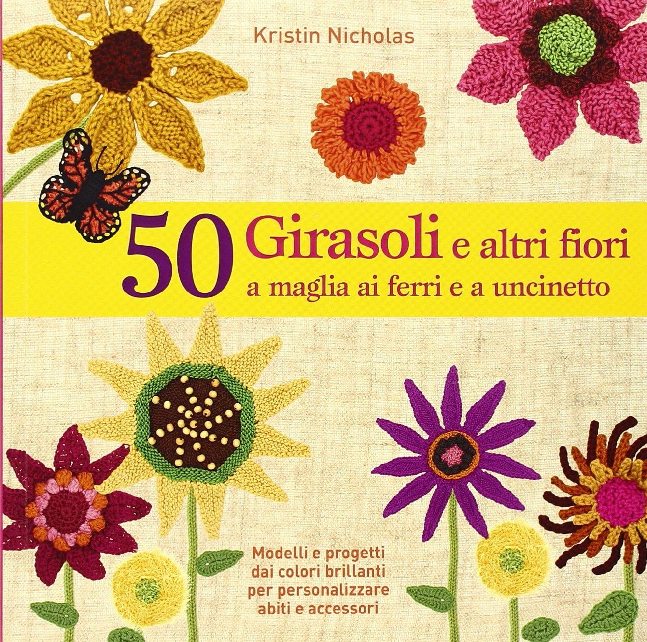 50 girasoli e altri fiori a maglia ai ferri e all'uncinetto.