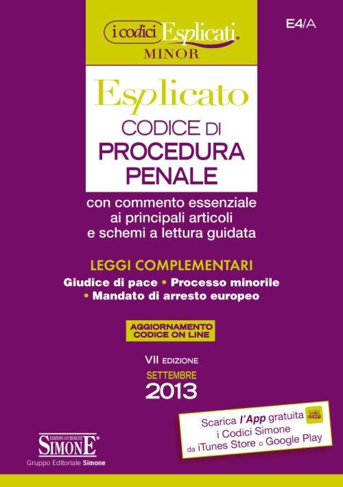 Codice di Procedura Penale Esplicato e Leggi Complementari