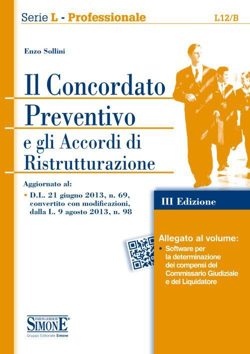 Il concordato preventivo e gli accordi di ristrutturazione. Con software