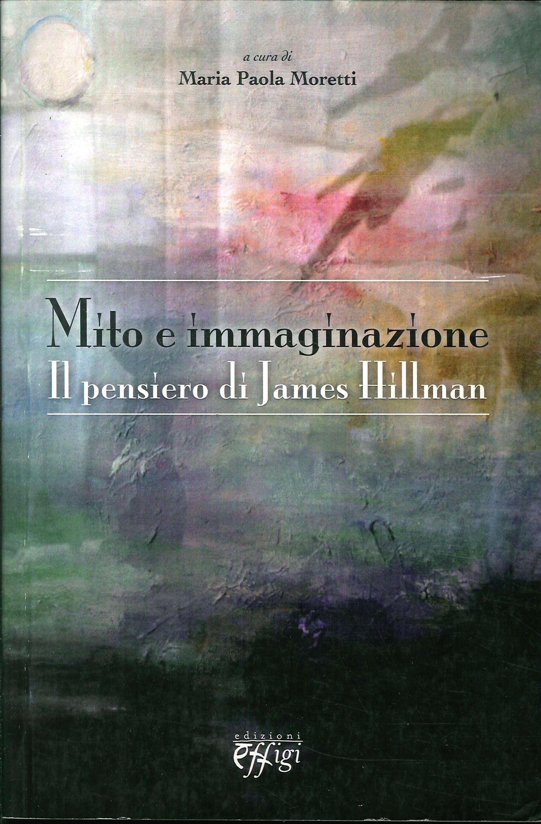Mito e immaginazione. Il pensiero di James Hillman.