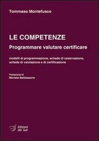 Le competenze. Programmare valutare certificare