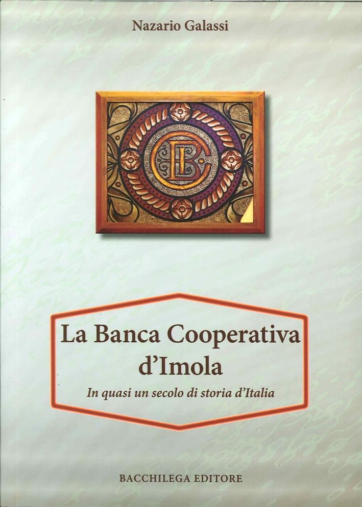 La Banca Cooperativa d'Imola. In Mezzo Secolo di Storia d'Italia. con Appendice di Vittorio Lenzi