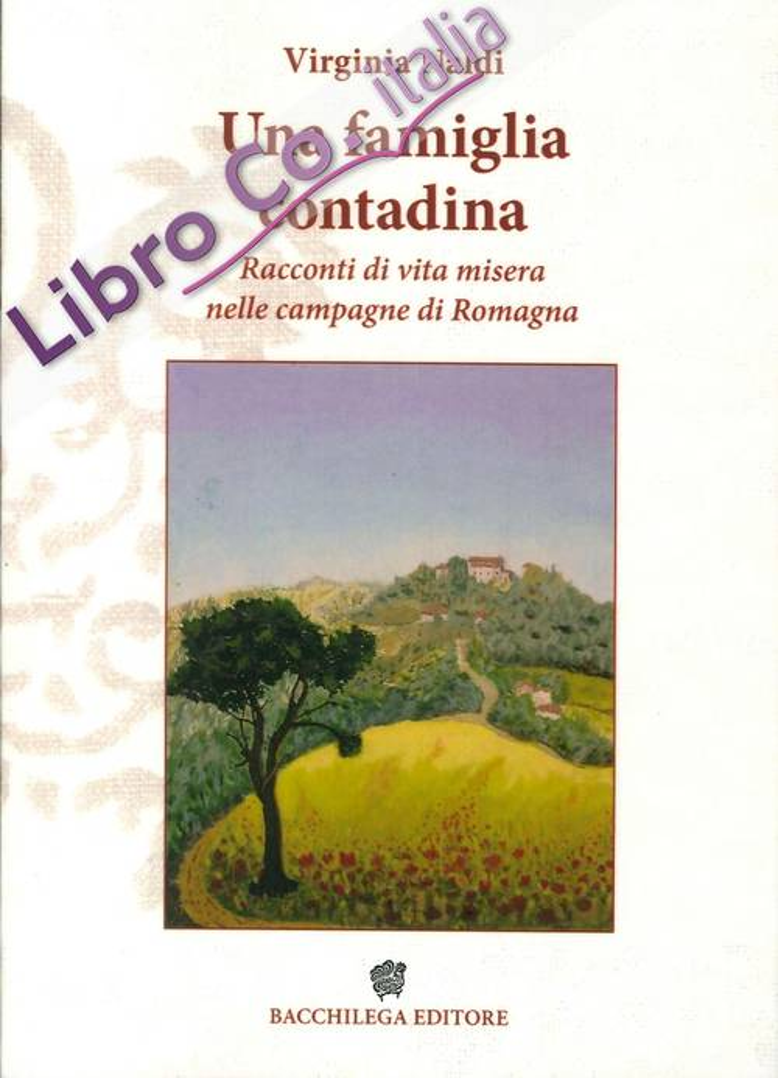 Una famiglia contadina. Racconti di vita misera nelle campagne di Romagna