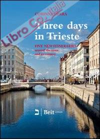 Three days in Trieste. Five itineraries in and around town.
