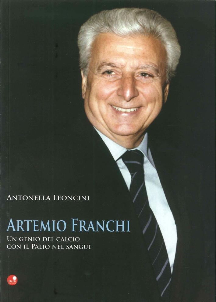 Artemio Franchi un genio del pallone con il palio nel sangue