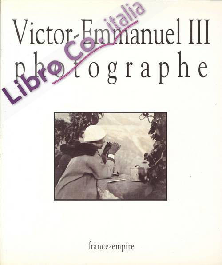 Victor-Emmanuel III Photographe. Albums De Guerre 1915-1918