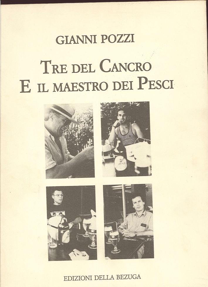Tre del Cancro e il Maestro dei Pesci.