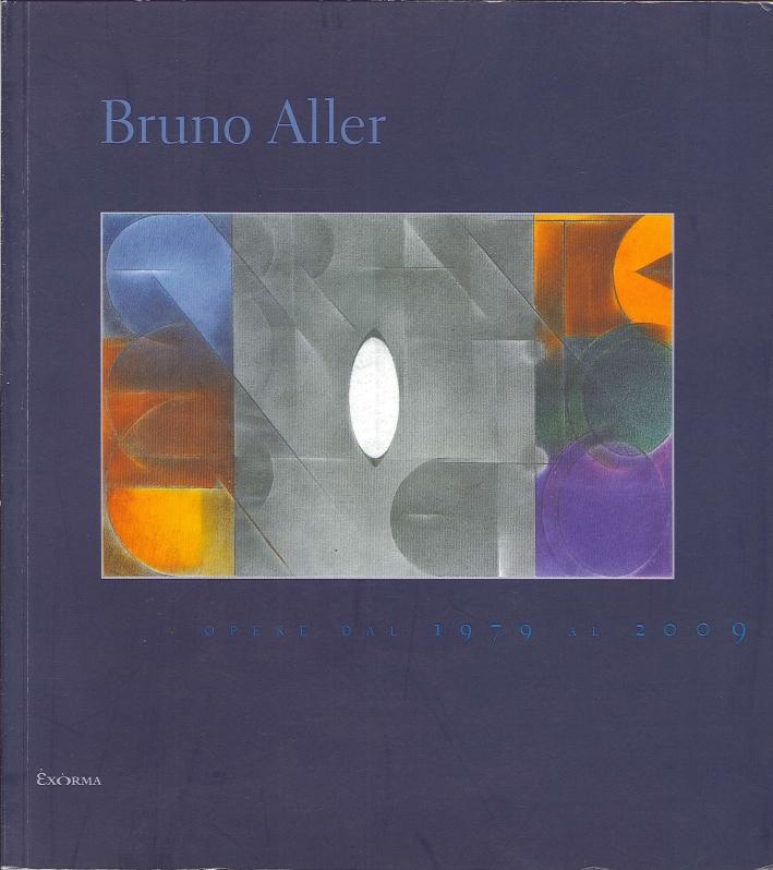 Bruno Aller. Opere dal 1979 al 2009.