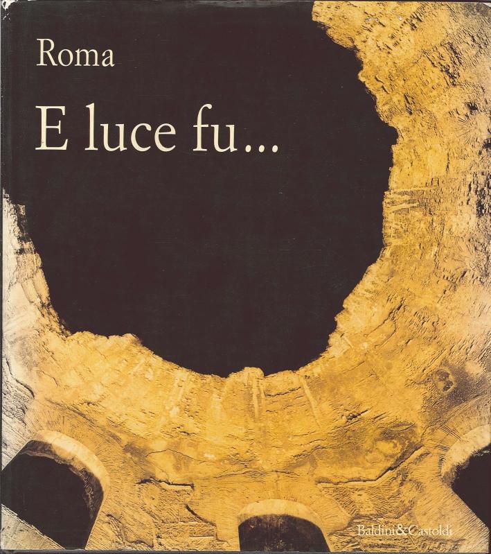 Roma. E Luce Fu..
